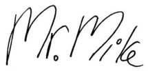 Mr. Mike's Signature